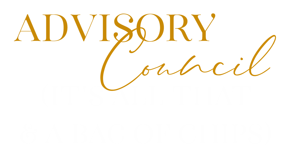 Advisory Council (It's all that & a bag of chips)
